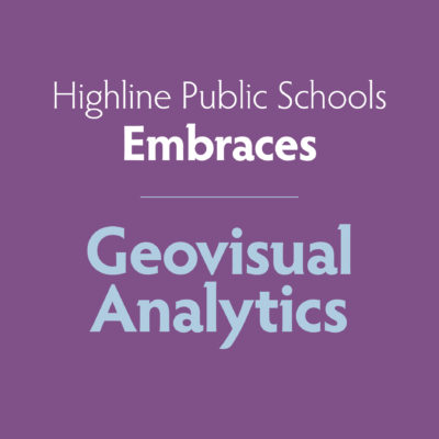 Highline Public Schools embraces geovisual analytics