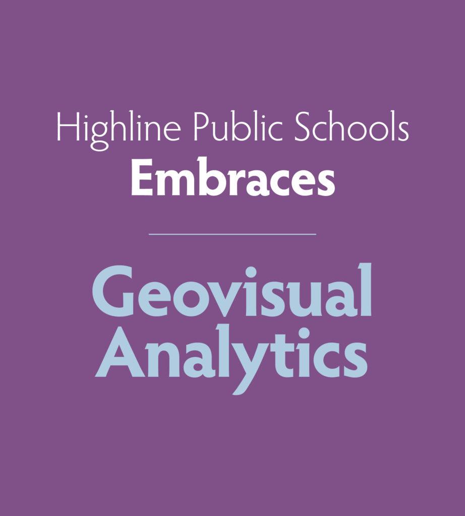 Highline Public Schools embraces geovisual analytics